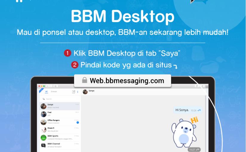 BBM Desktop Sekarang Tersedia untuk Semua PenggunaAndroid!