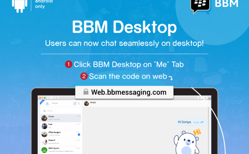 BBM Desktop is Now Available to All Android Users!