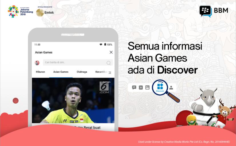 Eksklusif untuk Pengguna Indonesia: Rilis BBM Terbaru Berikan Layanan Asian Games di Discover, dan Menonton Vidio & Live TV Bersama Teman dalam Group Chat